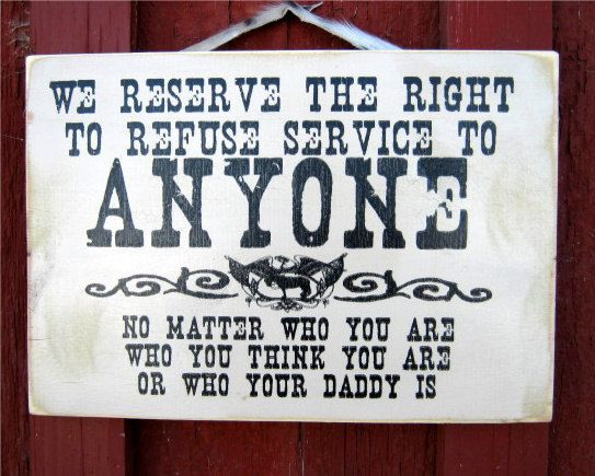 We Reserve The Right To Refuse by OriginalCowgirl on Etsy