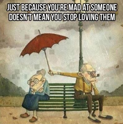 Just because youre mad at someone...