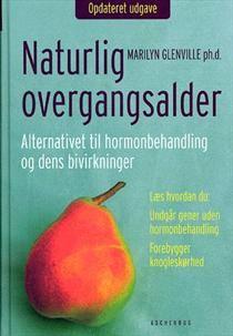 Naturlig overgangsalder af Marilyn Glenville (Bog) - køb hos SAXO.com