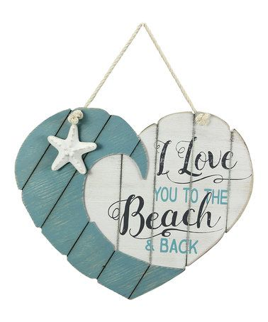 Another great find on #zulily! Wood 'I Love You To The Beach & Back' Heart Wall Art #zulilyfinds
