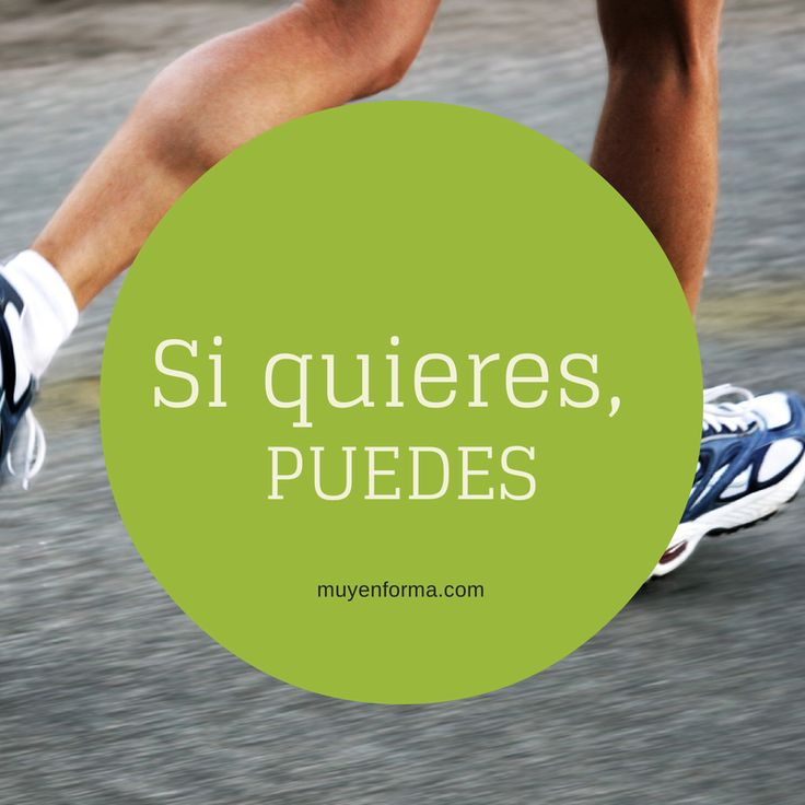 """Si quieres, PUEDES"" ➜ http://muyenforma.com"