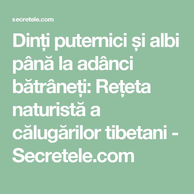 Dinți puternici și albi până la adânci bătrâneți: Rețeta naturistă a călugărilor tibetani - Secretele.com
