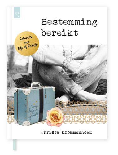 Besteming bereikt, columns van Life of Chrisje. Hét moederdag cadeau van 2017. 'Als ik dit lees, lees ik liefde.' – Humberto Tan
