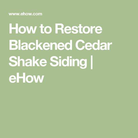 Best How To Restore Blackened Cedar Shake Siding Ehow Cedar 400 x 300