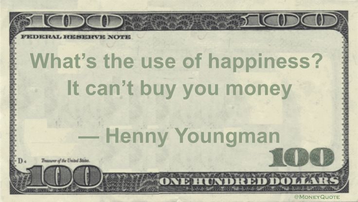Funny Money Quotes: If you're only goal is to gain more cash, then being rich in the attributes of happiness will gain you nothing in the bank account. Henny Youngman said: What's the use of happiness? It can't buy you money — Henny Youngman Related posts:Henny Youngman Funny Money Quote on Longevity (63) Henny Youngman …