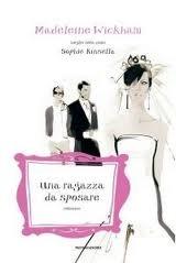 Una ragazza da sposare - Madeleine Wickham/Sophie Kinsella