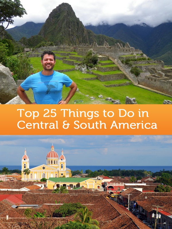 Top 25 Things to Do in Central & South America.