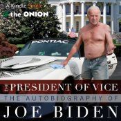 """The Onion is proud to present The President of Vice: The Autobiography of Joe Biden. In this scandalous memoir, America's favorite politician discusses his early years, before he became ultimate wingman to the leader of the free world. For the first time ever """"Diamond"""" Joe discusses the formative experiences of his life, including his childhood selling hooch in Scranton, his years cruising college campuses picking up co-eds in a Del Rio, the grade-A tang he plowed in the summer of '87, and…"""