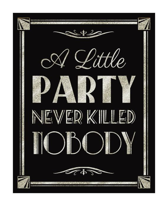 Printable A LITTLE PARTY never killed NOBODY-Art Deco Great Gatsby 1920's wedding-instant download digital file-black and glitter silver
