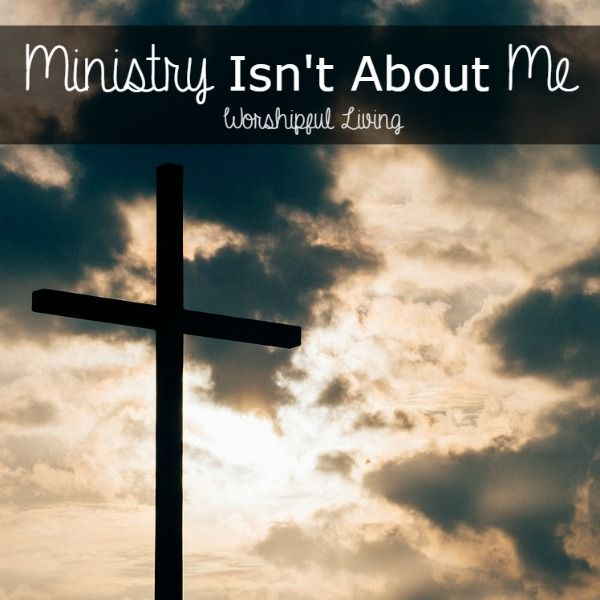 Ministry: It Isn't About Me {Acts 20-21} WITH LINK UP - Worshipful Living
