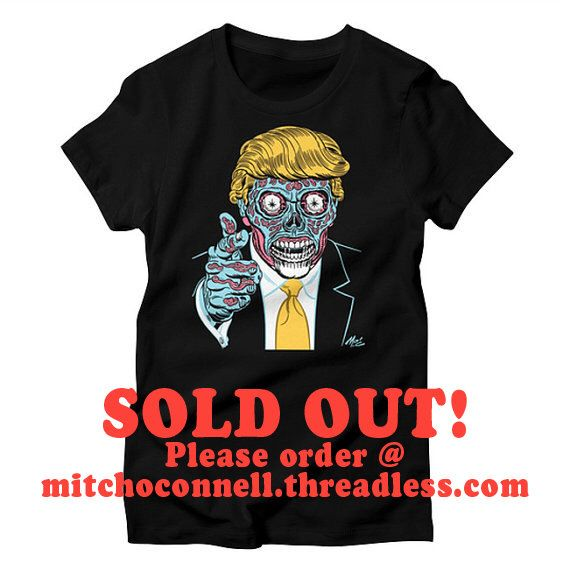 SOLD OUT! NEW! Donald Trump/They Live Spooky Screenprinted t-shirt! by MitchOConnell on Etsy https://www.etsy.com/listing/462189127/sold-out-new-donald-trumpthey-live