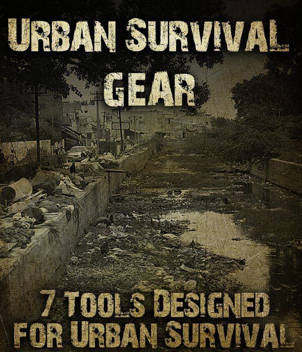 URBAN SURVIVAL GEAR: 7 Tools Designed  for SHTF Urban Survival