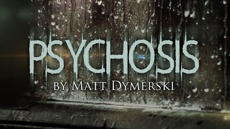 """Psychosis"" Creepypasta Audio Horror Radio Theater Video - Chilling Tale..."