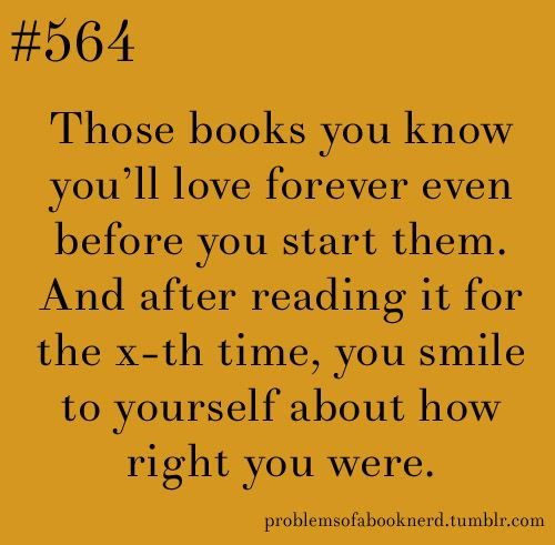 Those books you know you'll love forever even before you start them. And after reading it for the x-th time, you smile to yourself about how right you were.
