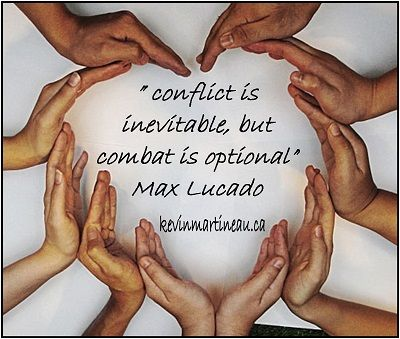 """Conflict is inevitable, but combat is optional."" Max Lucado #quotes"