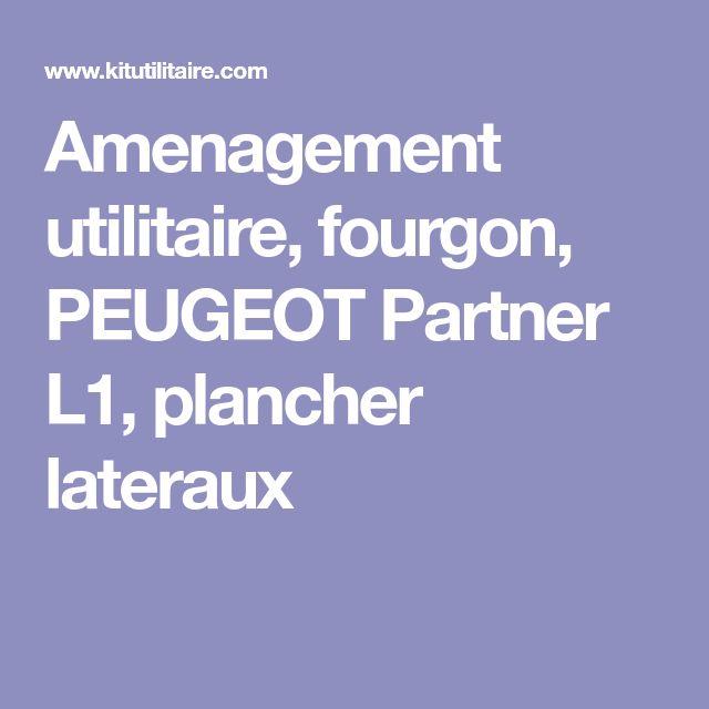 Amenagement utilitaire, fourgon, PEUGEOT Partner L1, plancher lateraux