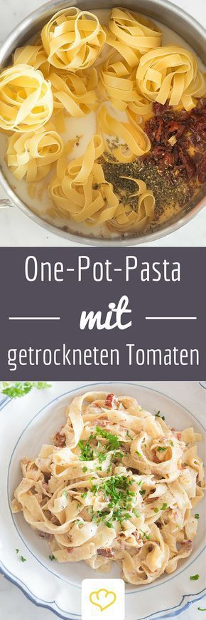 Herrlich cremige One-Pot-Pasta mit Sahne, Kräutern und getrockneten Tomaten