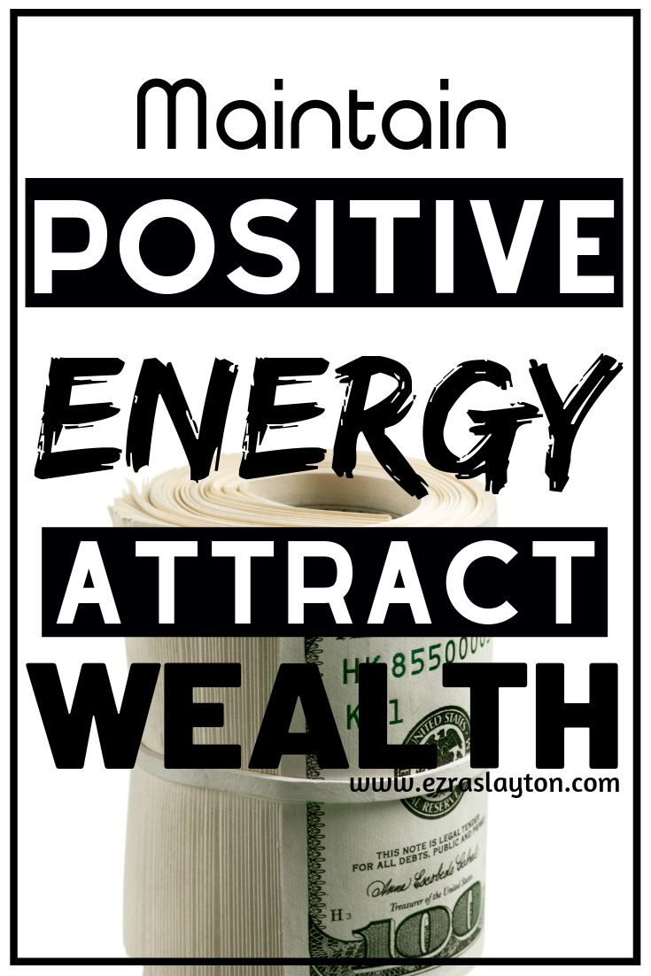 Keeping Your Energy Positive to Attract Wealth