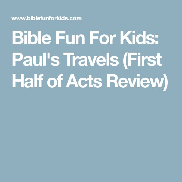 Bible Fun For Kids: Paul's Travels (First Half of Acts Review)