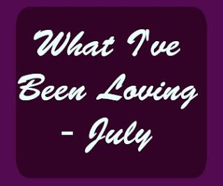 A Bookish Lifestyle: What I've Been Loving - July