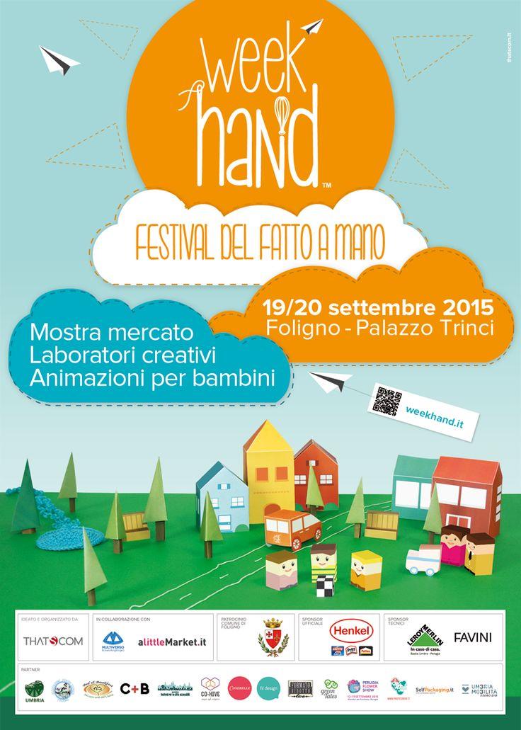 Week Hand - Festival del fatto a mano   Foligno 19 e 20 settembre  Ideazione - gestione e promozione evento