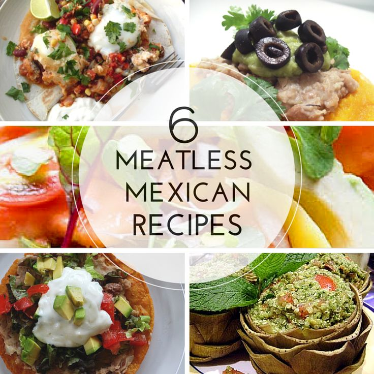 81 best meatless menu mexican images on pinterest rezepte 6 mexican recipes for forumfinder Gallery