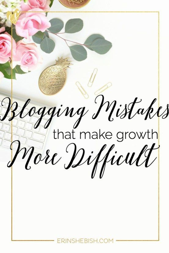 Blogging Mistakes That Make Growth More Difficult   Are you making any of these easy blogging mistakes? If so, don't worry! It's easy to fix and will go a long way!