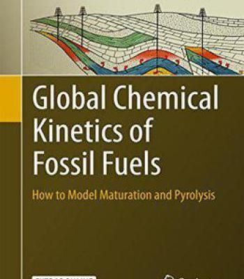 Global Chemical Kinetics Of Fossil Fuels: How To Model Maturation And Pyrolysis PDF