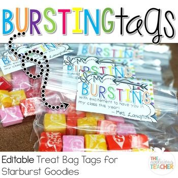 Bursting with Excitement to Have You in My Class TagsWould you like to welcome your students in a fun and sweet way! This tags are the prefect way to say, I'm so excited to have you in my room! Just add to the top of a snack baggie of starburst and you have an instant gift.
