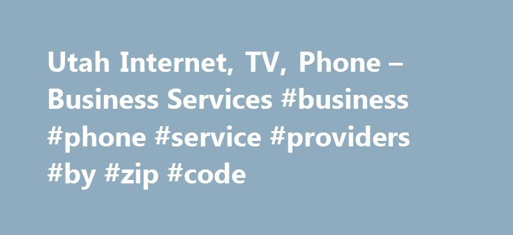 Utah Internet, TV, Phone – Business Services #business #phone #service #providers #by #zip #code http://lexingtone.remmont.com/utah-internet-tv-phone-business-services-business-phone-service-providers-by-zip-code/  Good news! Your zip code is served by TDS Telecom, please visit www.TDSTelecom.com to view available products and pricing in your area. Utah TDS High-Speed Internet TDS provides world-class Internet services to homes and businesses offering residential speeds of up to 300Mbps. Our…