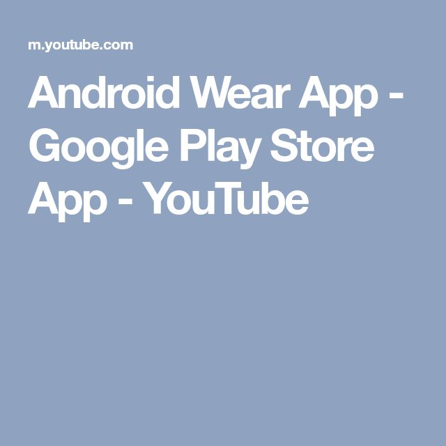 Android Wear App - Google Play Store App - YouTube