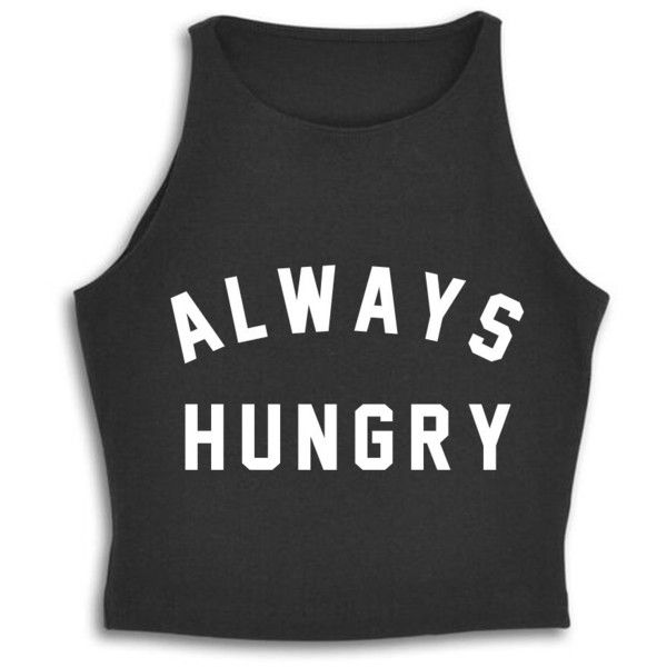ALWAYS HUNGRY [CROP TANK] (155 AED) ❤ liked on Polyvore featuring tops, crop top, fitted tops, fitted crop top, fitted tank tops and crop tank top