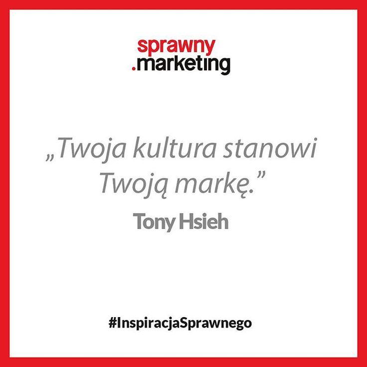 Twoja kultura stanowi Twoją markę. - Tony Hsieh