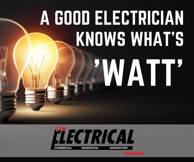A GOOD ELECTRICIAN KNOWS WHAT'S 'WATT'  Contact DW Electrical Muskoka today for a free quote!