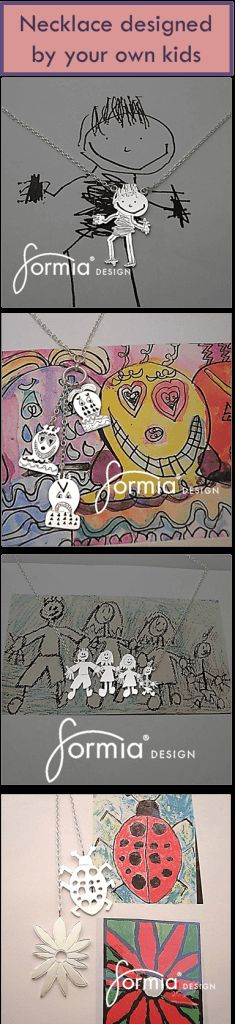 Designed by your own kids, many necklace styles @formiadesign.com and email us your drawing in person for immediate attention info@formiadesign.com --Mia and Joan http://www.formiadesign.com/