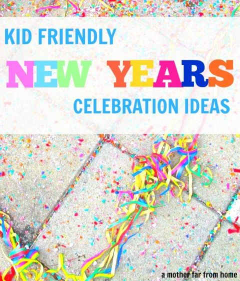 Kid friendly New Years Eve celebration ideas. Fun for the whole family