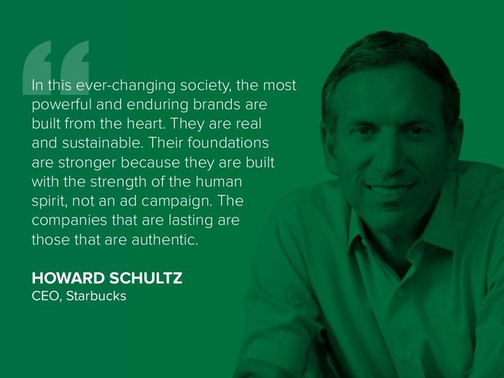 """""""the most powerful and enduring brands are built from the heart."""" - Starbucks - Inspirational Quotes From Top CEOs - Business Insider"""