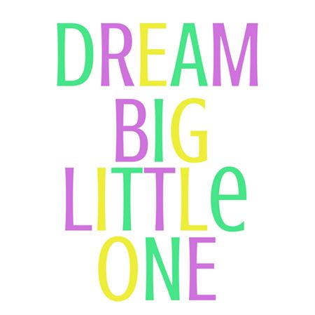 Dream big little one print.  A perfect addition to any nursery or child's bedroom.  available at www.madeit.com.au/dahliaprints
