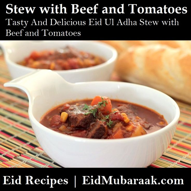 You can make Tasty And Delicious Eid Ul Adha Stew with Beef and Tomatoes specially for this fantastic event of Eid Ul Adha, Eid Ul Azha, Bakr Eid. On Eid Ul Adhafestival,creatingdifferent varieties ofrecipesissource of a bigfun and excitement.During thisspecial daya set offabulousbeef, mutton,chicken meatand evensea foodrecipesmay also becooked.Eid Ul Adha Stew with Beef and