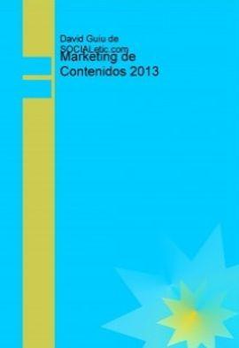 Libro gratis de marketing de contenidos 2013 - Formación Online   http://formaciononline.eu/libro-gratis-de-marketing-de-contenidos-2013/