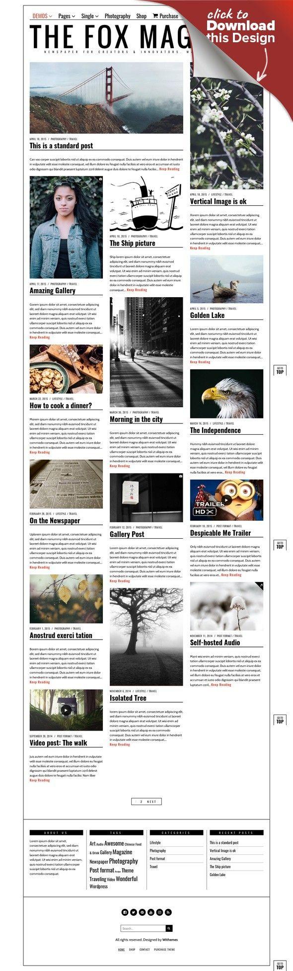 The Fox - Modern Magazine WordPress Theme blog theme, clean blog, fashion magazine, food magazine, gallery, magazine, minimal blog, minimalist, modern magazine, music magazine, newspaper, political magazine, simple magazine, traveling magazine, video magazine HOW PEOPLE USE THE FOX? https://blog.miragestudio7.com http://www.interestingfacts.org http://www.archute.com http://www.elogiki.gr http://thatnewnews.com htt...