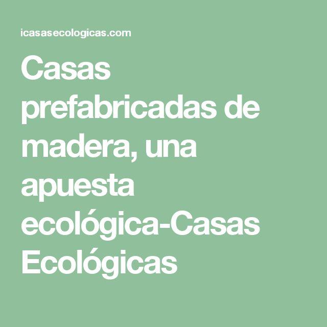 Casas prefabricadas de madera, una apuesta ecológica-Casas Ecológicas