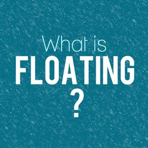 What Is Floating?