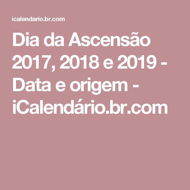 Dia da Ascensão 2017, 2018 e 2019 - Data e origem - iCalendário.br.com