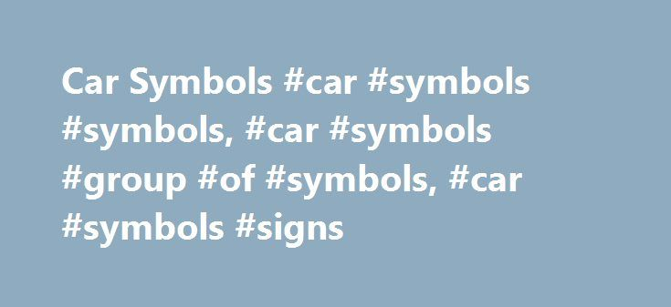 "Car Symbols #car #symbols #symbols, #car #symbols #group #of #symbols, #car #symbols #signs http://lexingtone.nef2.com/car-symbols-car-symbols-symbols-car-symbols-group-of-symbols-car-symbols-signs/  # Car Symbols The history of the Aston Martin logo is actually unclear. The emblem is currently composed by a pair of white wings, outlined by a black line, with the words ""Aston Martin"" in white over a green rectangle on top of the wings. In the logo, the rectangle is in plain white, instead of…"