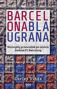 Barcelona Blaugrana - Carles Vinas. Barça i Barcelona, jakich nie znacie! #ksiazka #book #barcelona #barca