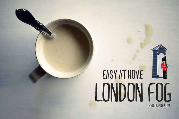 DIY Easy London Fog Drink Recipe | Frothy, warm, sweet and with just a ...