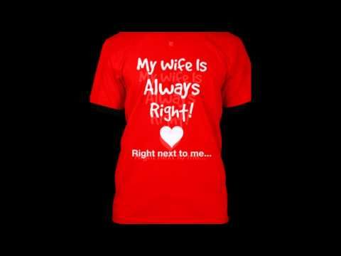 Wife always right