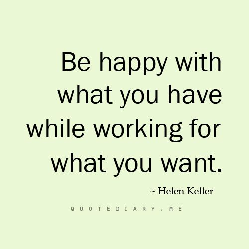 ... while working for what you want.