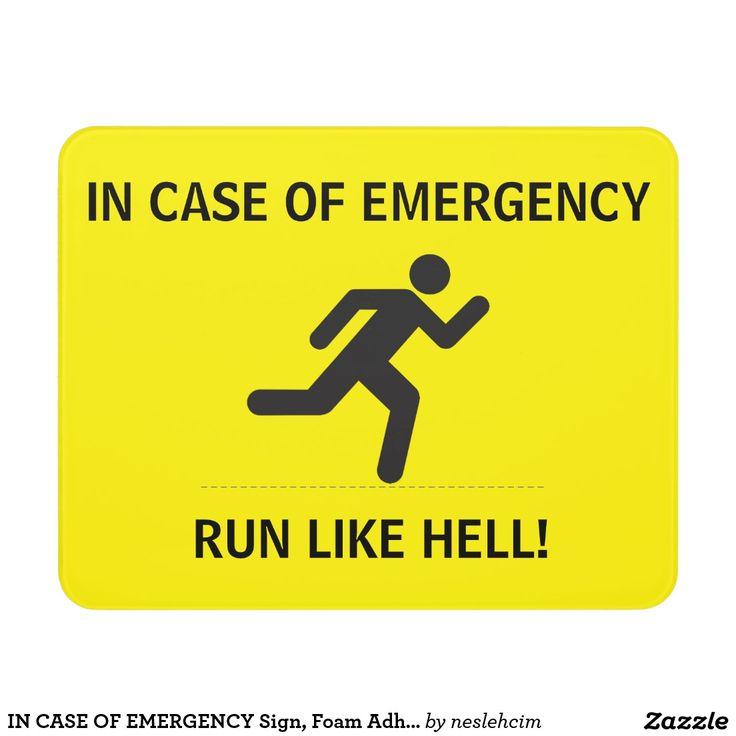IN CASE OF EMERGENCY Sign, Foam Adhesive Door Sign http://www.zazzle.com/in_case_of_emergency_sign_foam_adhesive_door_sign-256618559689817381